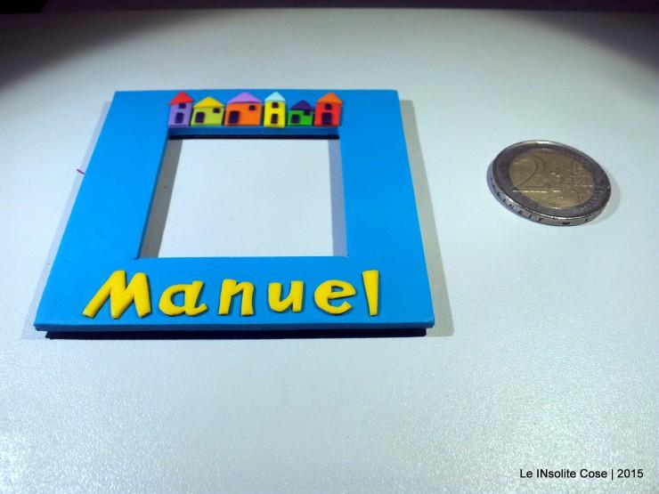 Cornice Magnetica Portafoto personalizzata con nome - Manuel - Le INsolite Cose 2015  (5)